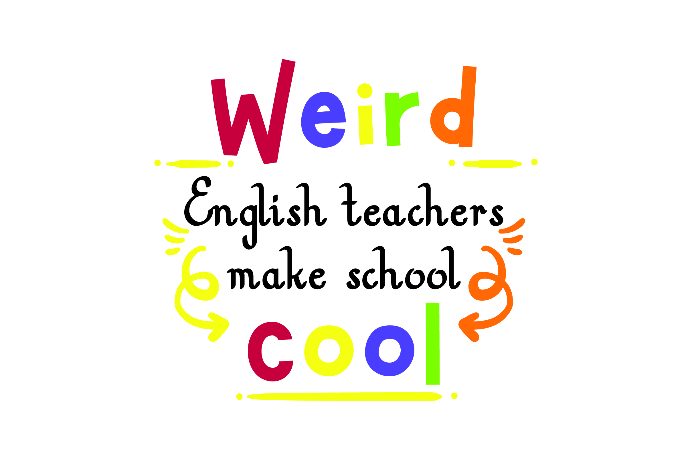 Download Free Weird English Teachers Make School Cool Svg Cut File By Creative for Cricut Explore, Silhouette and other cutting machines.