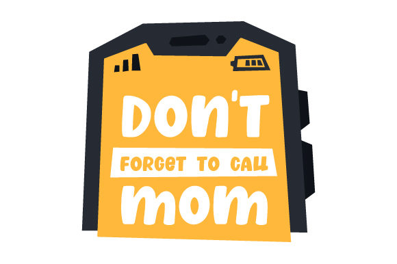 Don T Forget To Call Mom Svg Cut File By Creative Fabrica Crafts Creative Fabrica