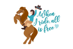 When I Ride, All is Free Cowgirl Craft Cut File By Creative Fabrica Crafts