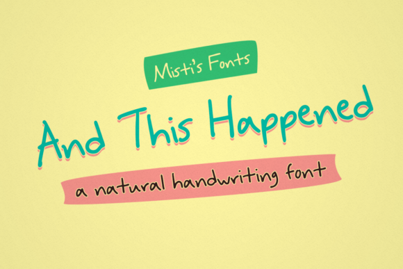Print on Demand: And This Happened Script & Handwritten Font By Misti
