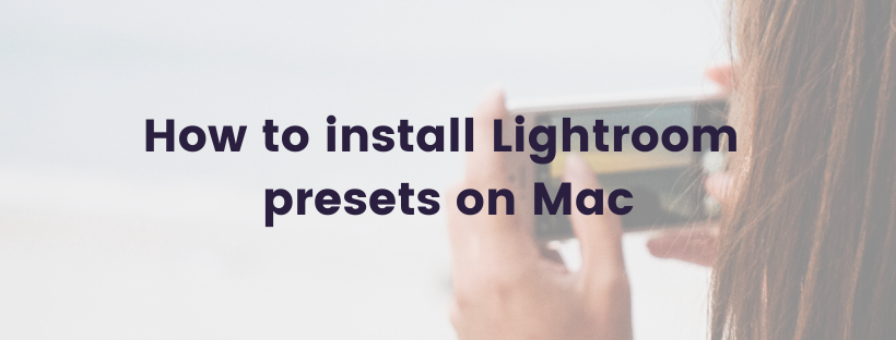 How to install Lightroom presets on Mac