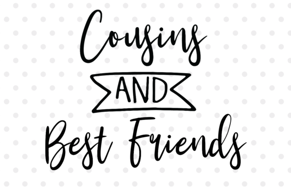 Cousins And Best Friends Graphic By Svgmamashop Creative Fabrica