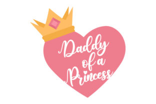 Daddy of a Princess Father's Day Craft Cut File By Creative Fabrica Crafts