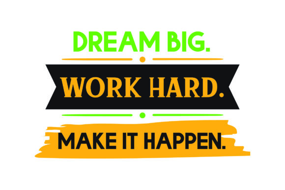 Download Free Dream Big Work Hard Svg Cut File By Creative Fabrica Crafts SVG Cut Files
