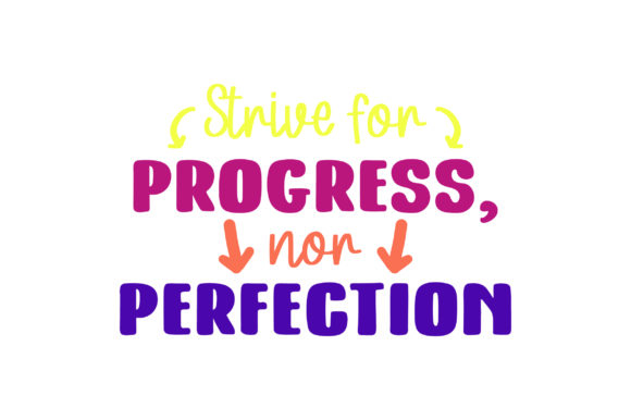 Strive for Progress, nor Perfection Motivational Craft Cut File By Creative Fabrica Crafts