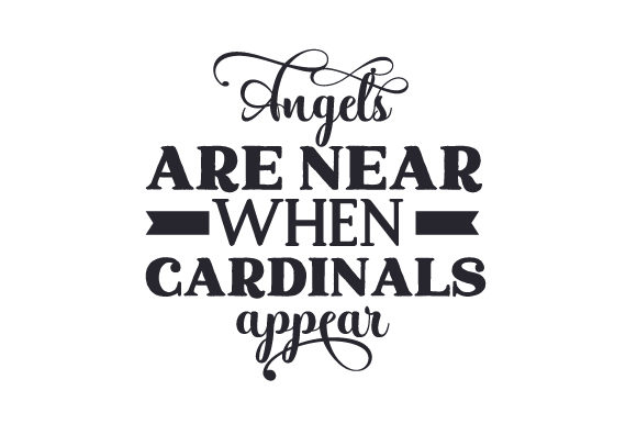 Download Free Angels Are Near When Cardinals Appear Svg Cut File By Creative for Cricut Explore, Silhouette and other cutting machines.