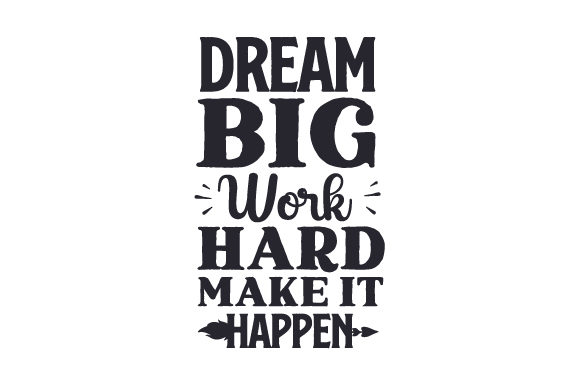 Download Free Dream Big Work Hard Make It Happen Svg Cut File By Creative SVG Cut Files