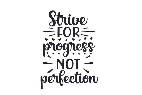 Strive for Progress, nor Perfection Motivation Plotterdatei von Creative Fabrica Crafts