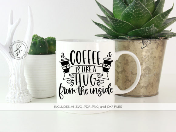 Print on Demand: Coffee is Like a Hug from the Inside Graphic Crafts By BeckMcCormick