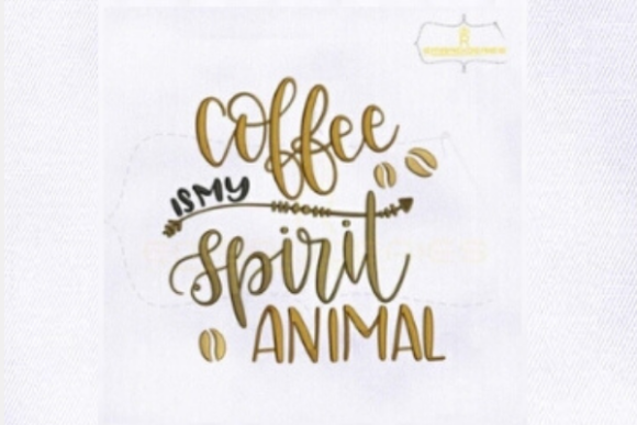 Coffee is My Spirit Animal Tea & Coffee Embroidery Design By royalembroideries