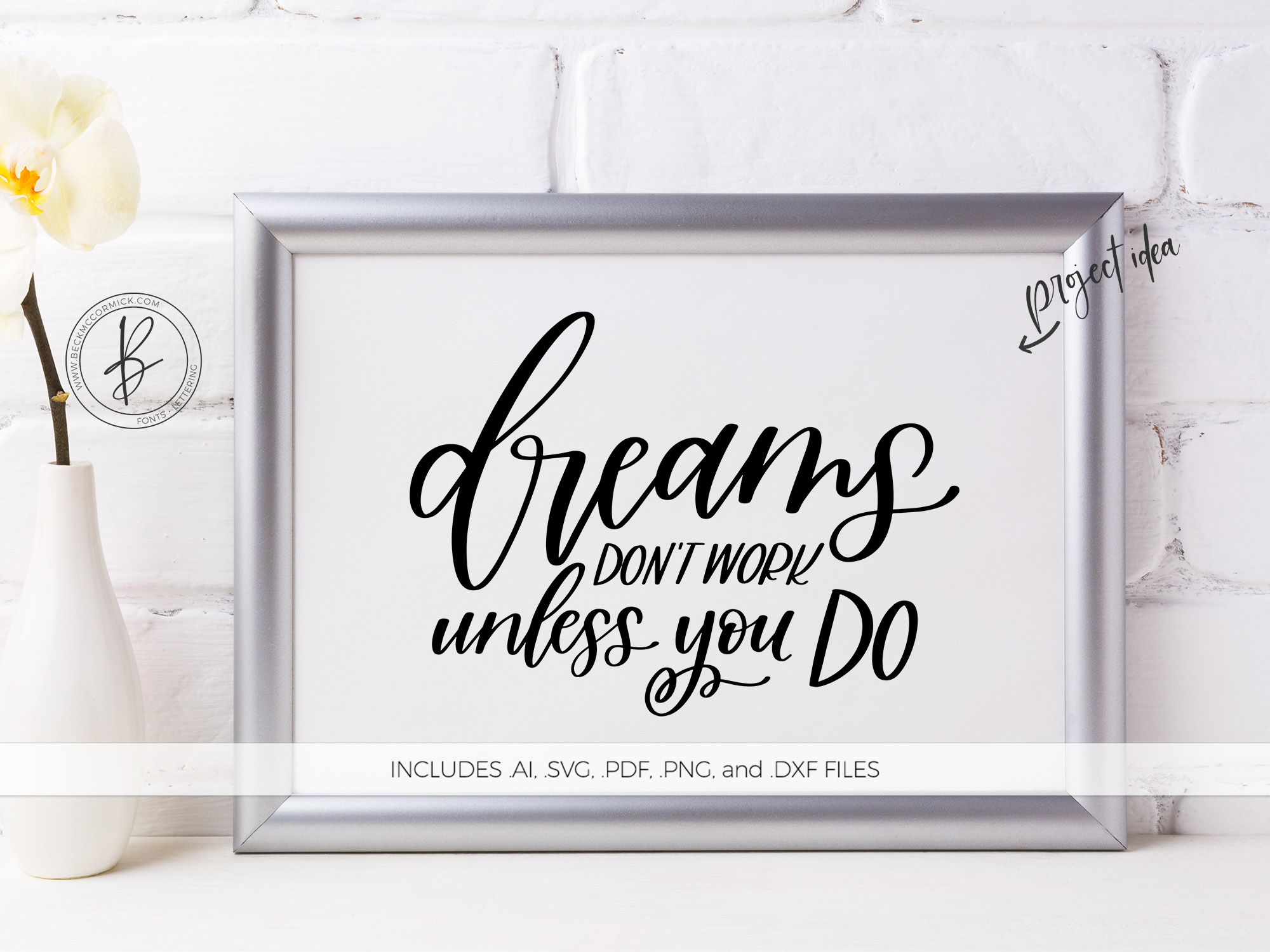 Download Free Dreams Don T Work Unless You Do Graphic By Beckmccormick for Cricut Explore, Silhouette and other cutting machines.