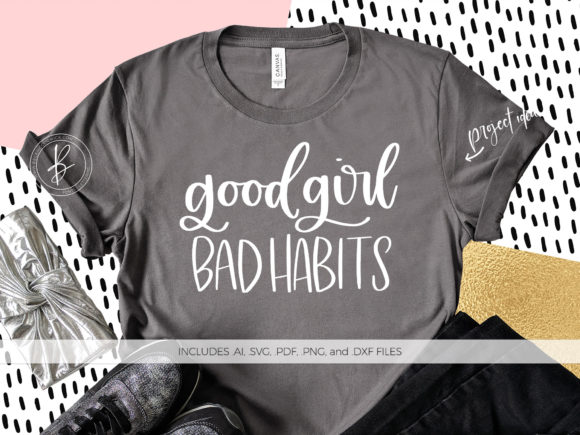 Print on Demand: Good Girl Bad Habits Graphic Crafts By BeckMcCormick