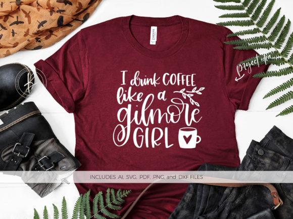 Download Free I Drink Coffee Like A Gilmore Girl Graphic By Beckmccormick for Cricut Explore, Silhouette and other cutting machines.