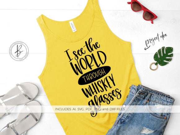 Print on Demand: I See the World Through Whiskey Glasses Graphic Crafts By BeckMcCormick