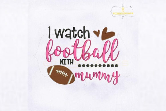 I Watch Football with Mommy Sports Embroidery Design By royalembroideries