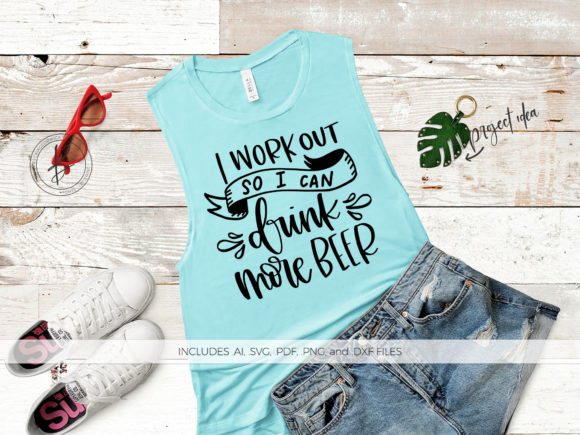 Download Free I Work Out So I Can Drink More Beer Graphic By Beckmccormick for Cricut Explore, Silhouette and other cutting machines.