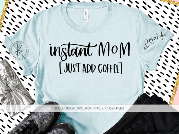 Print on Demand: Instant Mom Just Add Coffee Graphic Crafts By BeckMcCormick