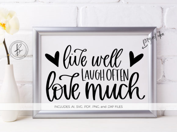 Print on Demand: Live Well Laugh Often Love Much Graphic Crafts By BeckMcCormick