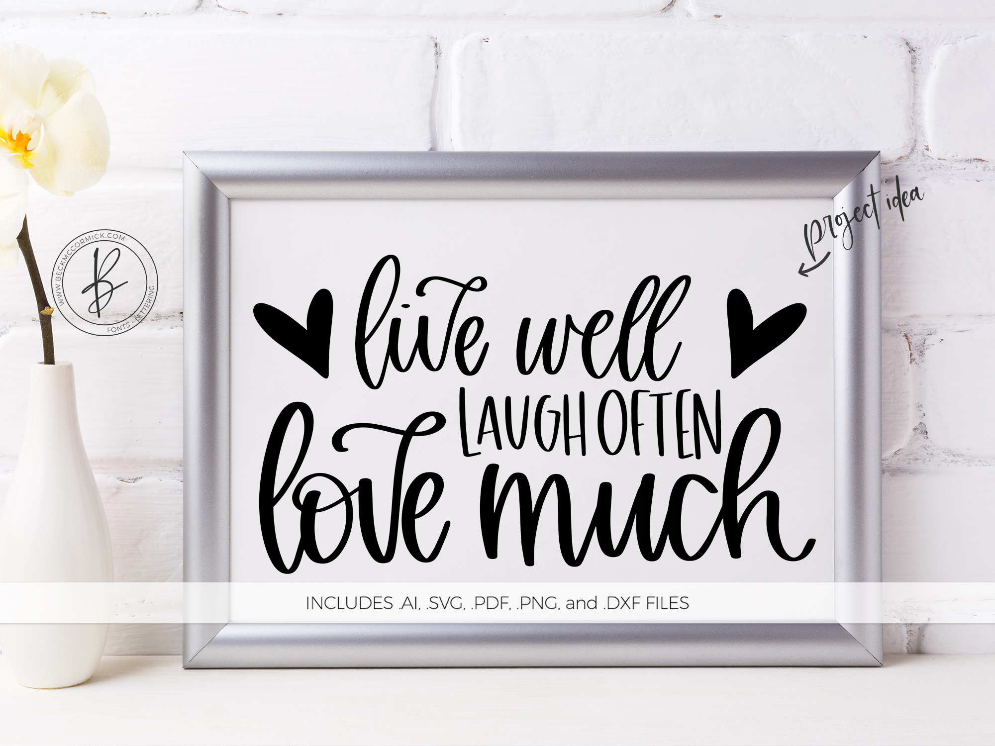 Download Free Live Well Laugh Often Love Much Graphic By Beckmccormick for Cricut Explore, Silhouette and other cutting machines.