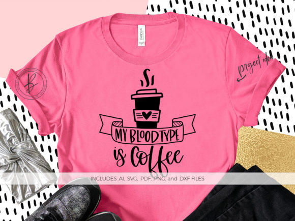 Download Free My Blood Type Is Coffee Graphic By Beckmccormick Creative Fabrica for Cricut Explore, Silhouette and other cutting machines.