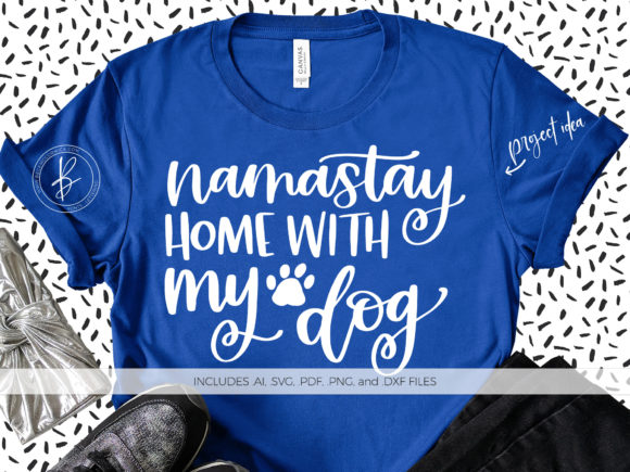 Print on Demand: Namastay Home with My Dog Graphic Crafts By BeckMcCormick