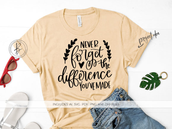 Download Free Never Forget The Difference You Ve Made Grafico Por for Cricut Explore, Silhouette and other cutting machines.