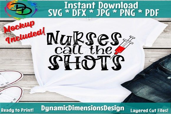Download Free Nurse Call The Shots Nurse Life Graphic By Dynamicdimensions for Cricut Explore, Silhouette and other cutting machines.