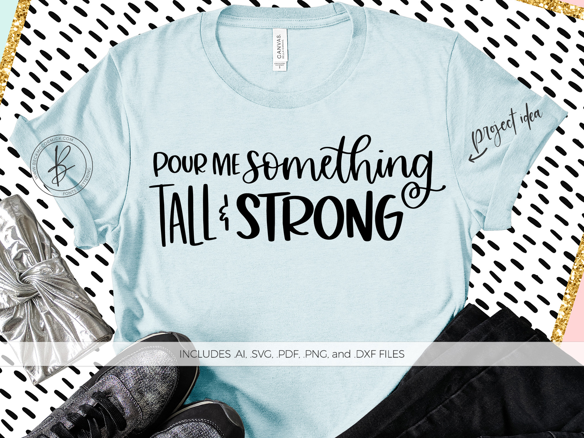 Download Free Pour Me Something Tall And Strong Graphic By Beckmccormick for Cricut Explore, Silhouette and other cutting machines.