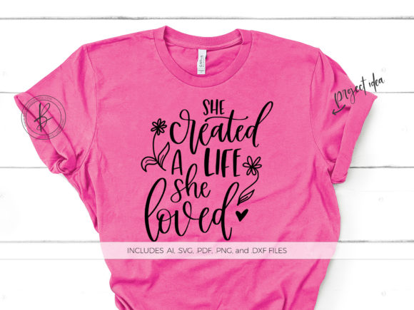 Print on Demand: She Created a Life She Loved Graphic Crafts By BeckMcCormick