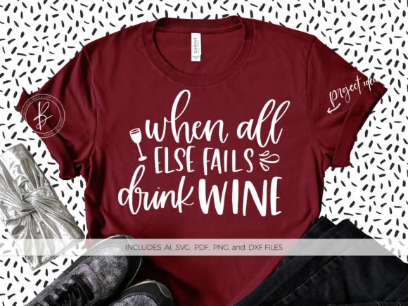 Download Free When All Else Fails Drink Wine Graphic By Beckmccormick for Cricut Explore, Silhouette and other cutting machines.