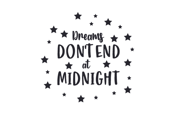 Download Free Dreams Don T End At Midnight Svg Cut File By Creative Fabrica for Cricut Explore, Silhouette and other cutting machines.