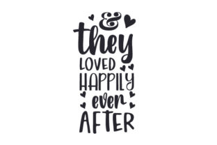 & They Loved Happily Ever After Fairy tales Craft Cut File By Creative Fabrica Crafts