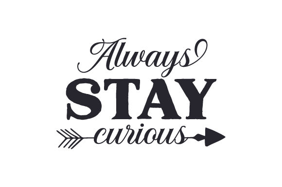 Download Free Always Stay Curious Svg Cut File By Creative Fabrica Crafts for Cricut Explore, Silhouette and other cutting machines.