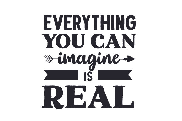 Download Free Everything You Can Imagine Is Real Svg Cut File By Creative for Cricut Explore, Silhouette and other cutting machines.