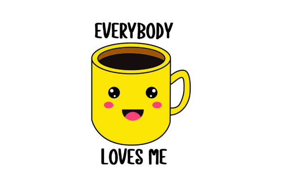 Everybody Loves Me Coffee Craft Cut File By Creative Fabrica Crafts - Image 1