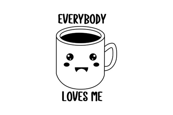 Everybody Loves Me Coffee Craft Cut File By Creative Fabrica Crafts - Image 2