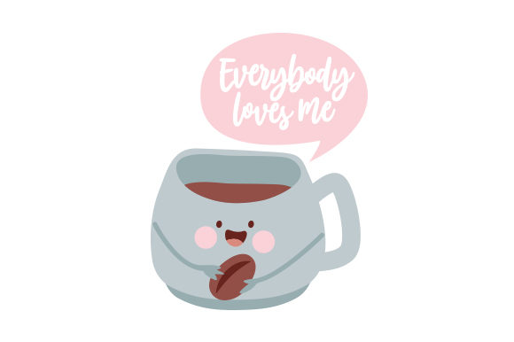 Everybody Loves Me Coffee Craft Cut File By Creative Fabrica Crafts