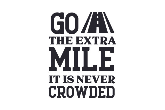 Go the Extra Mile. It is Never Crowded. Motivational Craft Cut File By Creative Fabrica Crafts