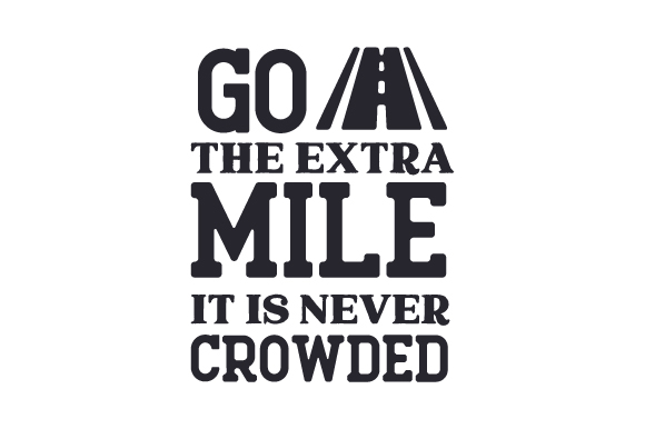 Download Free Go The Extra Mile It Is Never Crowded Svg Cut File By Creative for Cricut Explore, Silhouette and other cutting machines.