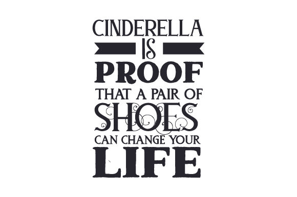 Cinderella is Proof That a Pair of Shoes Can Change Your Life Fairy tales Craft Cut File By Creative Fabrica Crafts - Image 2