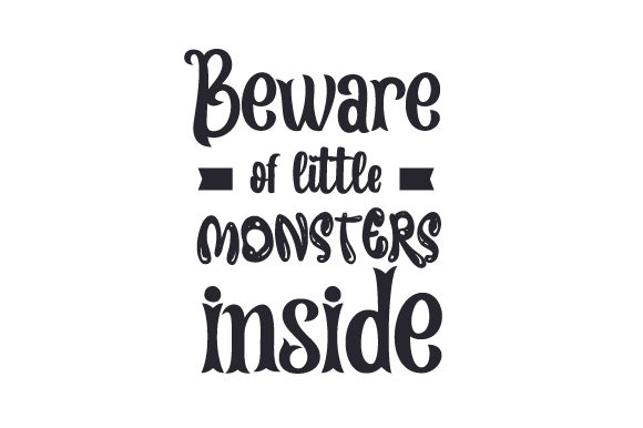 Download Free Beware Of Little Monsters Inside Svg Cut File By Creative for Cricut Explore, Silhouette and other cutting machines.
