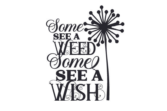 Some See a Weed, Some See a Wish Quotes Craft Cut File By Creative Fabrica Crafts
