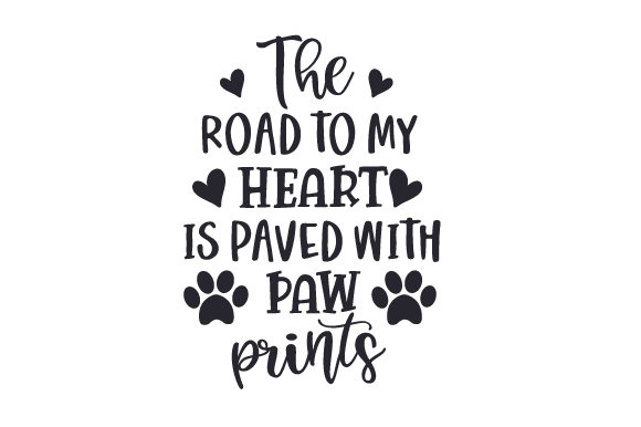 The Road to My Heart is Paved with Paw Prints Quotes Craft Cut File By Creative Fabrica Crafts - Image 2