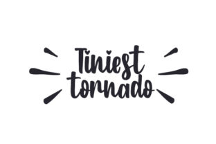 Tiniest Tornado Quotes Craft Cut File By Creative Fabrica Crafts