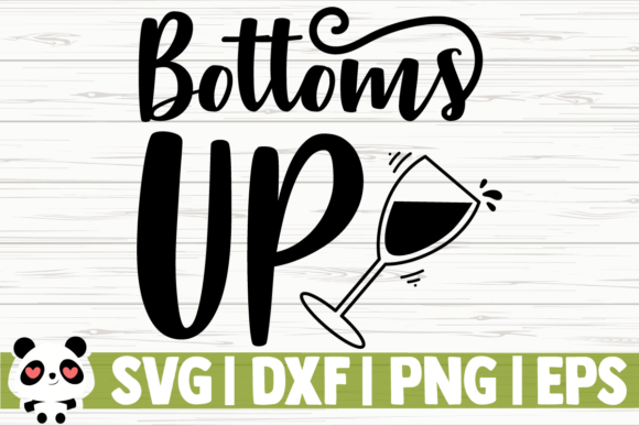 Download Free Bottoms Up Graphic By Creativedesignsllc Creative Fabrica for Cricut Explore, Silhouette and other cutting machines.