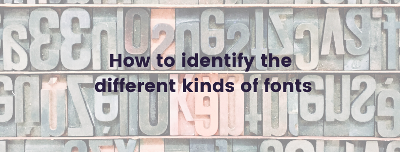 How to identify the different kinds of fonts
