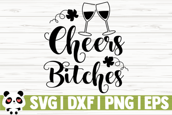 Download Free Cheers Bitches Graphic By Creativedesignsllc Creative Fabrica for Cricut Explore, Silhouette and other cutting machines.