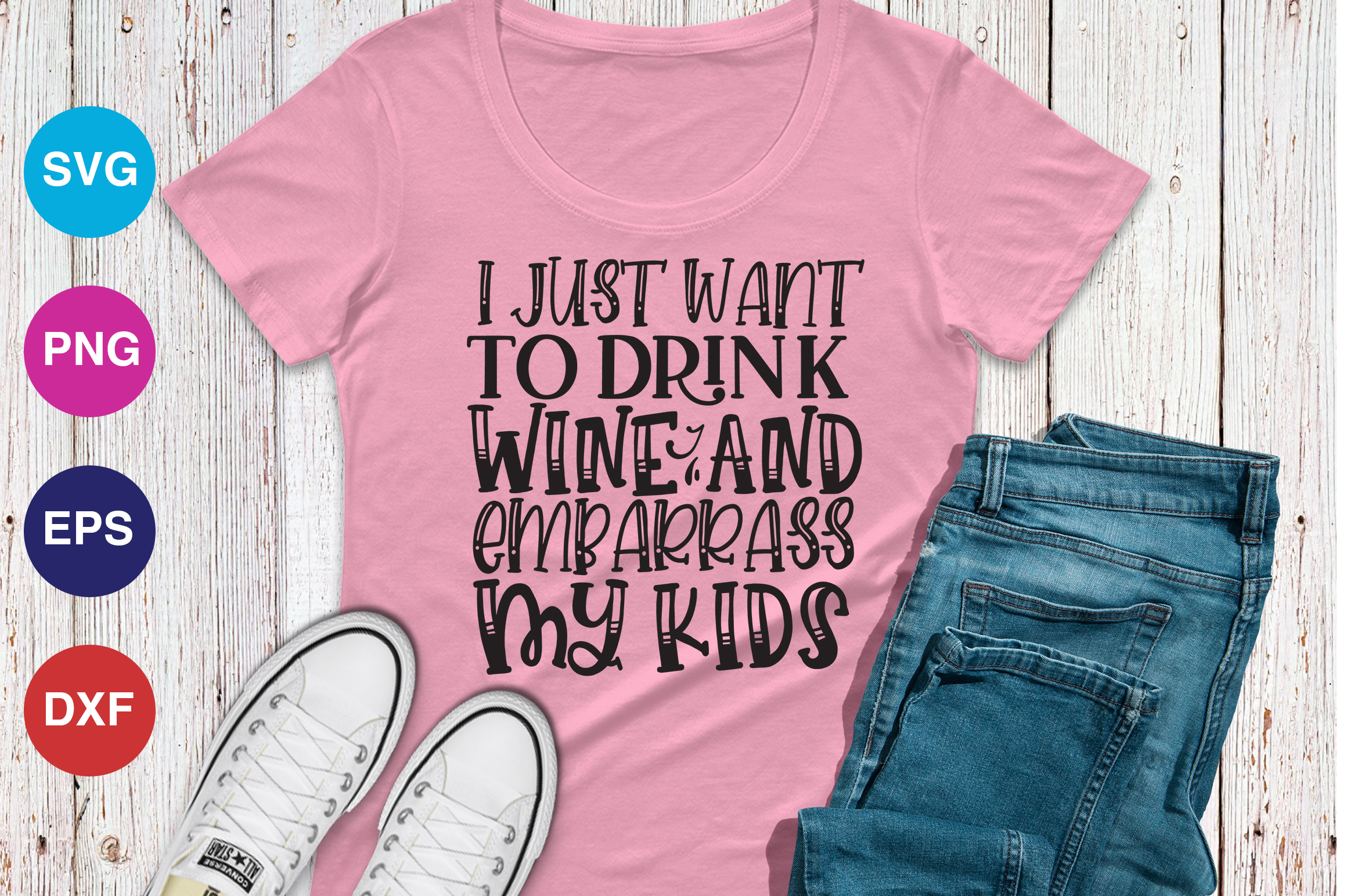 Download Free I Just Want To Drink Wine And Embarrass Graphic By Orindesign for Cricut Explore, Silhouette and other cutting machines.