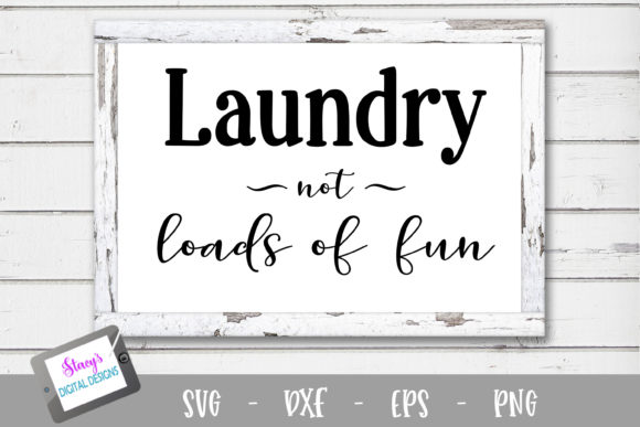Laundry - Laundry NOT Loads of Fun Graphic Crafts By stacysdigitaldesigns