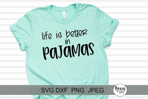 Print on Demand: Life is Better in Pajamas Graphic Crafts By Bean and  Bird